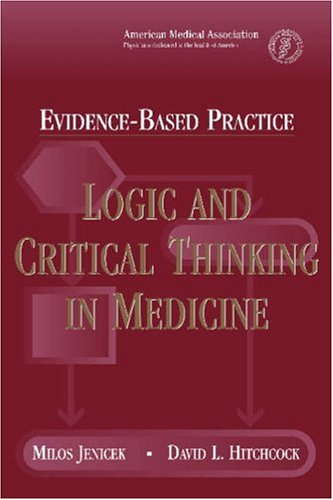 9781579476267: Evidence-Based Practice: Logic and Critical Thinking in Medicine