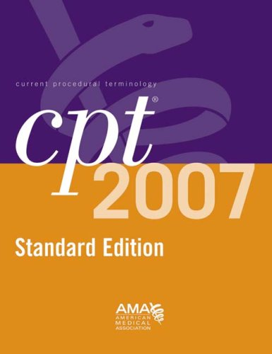 9781579477905: CPT Softbound Edition 2007 (Current Procedural Terminology (CPT) Standard)