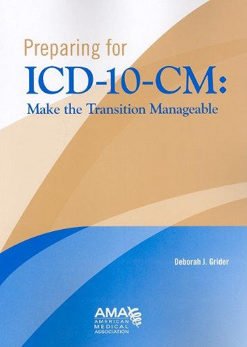 Preparing for ICD-10-CM: Make the Transition Manageable: American Medical Association