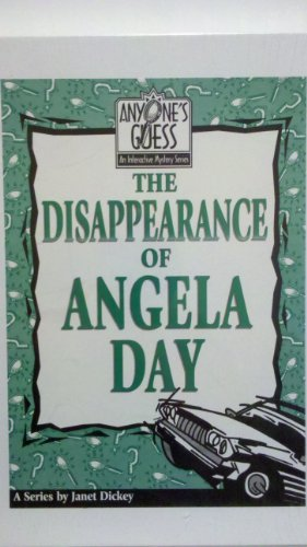 9781579500894: Disappearance of Angela Day (Anyone's Guess: An Interactive Mystery)
