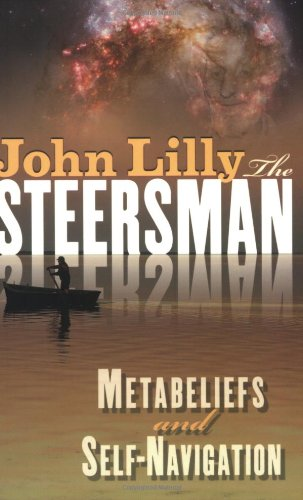 The Steersman: Metabeliefs and Self-Navigation: Lilly, M.D. John