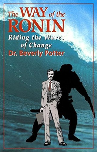 9781579510510: The Way of the Ronin: Riding the Waves of Change: Riding the Waves of Change at Work