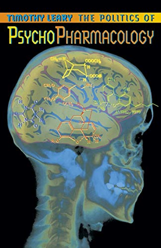 9781579510565: The Politics of Psychopharmacology (Leary, Timothy)