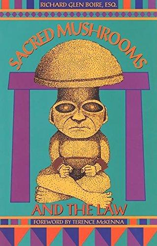 Sacred Mushrooms & the Law.: Richard Glen Boire