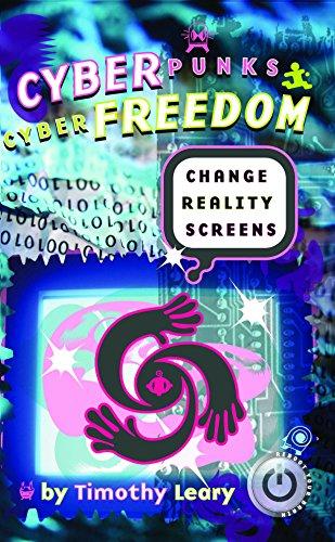 9781579510848: Cyberpunks Cyberfreedom: Change Reality Screens (Reboot Your Brain)