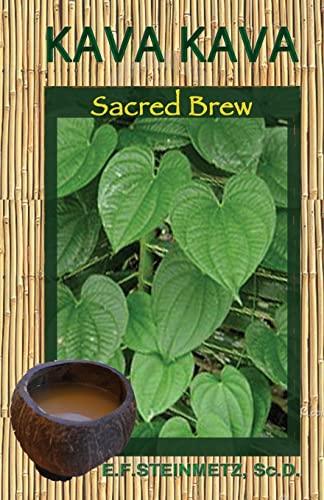 Kava-Kava: Sacred Healing Brew (Paperback): E. F. Steinmetz,