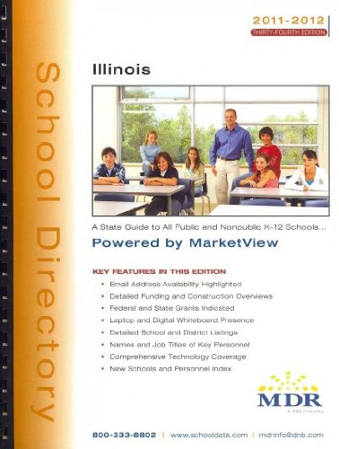 MDR's School Directory Illinois 2011-2012: A State Guide to All Public and Nonpublic K-12 ...