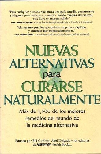 9781579540005: Nuevas alternativas para curarse naturalmente: Mas de 1,500 de los mejores remedios del mundo de la medicina alternativa (Spanish Edition)