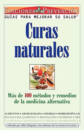 9781579540159: Curas Naturales: Mas de 100 metodos y remedios de la medicina alternativa (Spanish Edition)