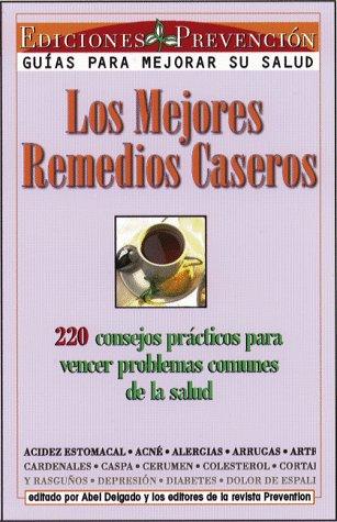 9781579540302: Los Mejores Remedios Caseros: 550 Consejos Practicos Para Vencer Problemas Comunes de La Salud (Spanish Edition)