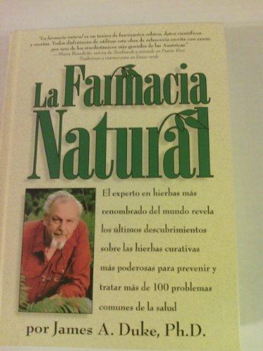 La Farmacia natural: El experto en hierbas: Duke, James A