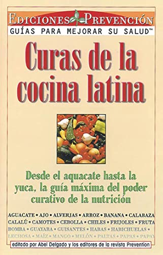Curas de la cocina latina (9781579540401) by Delgado, Abel; The Editors Of Prevention Magazine; Magazine, The Editors Of Prevention