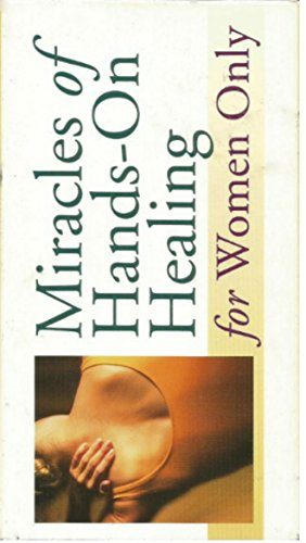 9781579540470: Miracles of Hands-on Healing for Women Only