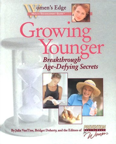 9781579541200: Growing Younger: Breakthrough Age-Defying Secrets