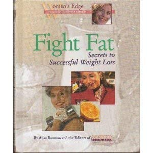 FIGHT FAT;SECRETS TO SUCCESSFUL WEIGHT LOSS