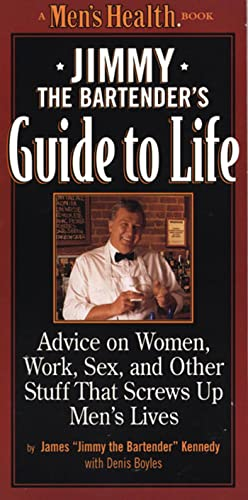 Jimmy the Bartender's Guide to Life: Advice: James Kennedy, Dennis