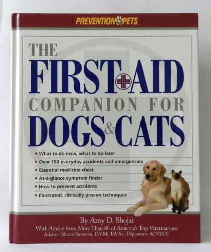 9781579541972: The First-Aid Companion for Dogs and Cats: What to Do Now, What to Do Later, over 150 Everyday Accidents and Emergencies, Essential Medicine Chest, At-A-Glance Symptom Finder, How to Prevent