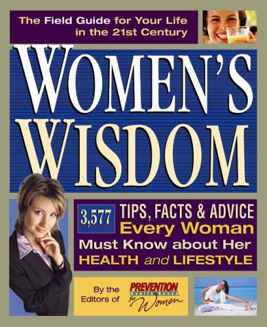 9781579542016: Women's Wisdom : 3577 Tips, Facts and Advice Every Woman Must Know about Herself