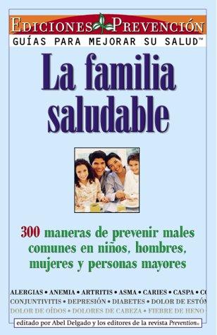 La familia saludable (The Healthy Family): 300: Delgado, Abel