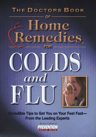 Doctors Book of Home Remedies for Colds: Prevention Health Books