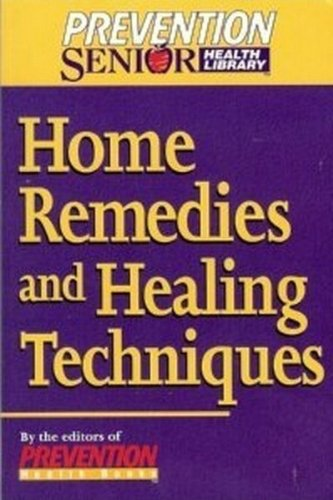 Home remedies and healing techniques (Prevention senior health library) (1579542190) by Prevention Health Books