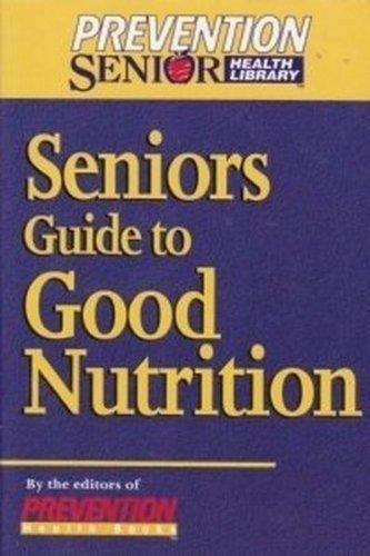 9781579542214: Seniors guide to good nutrition (Prevention senior health library)