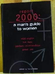 Report 2000: a Man's Guide to Women.: Larry (Ed). Keller