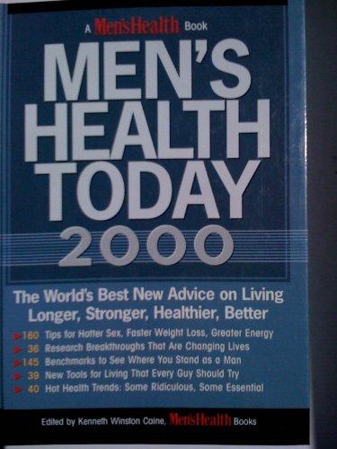 Men's health today 2000: The world's best new advice on living longer, stronger, ...
