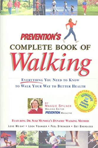 9781579542368: Prevention's Complete Book of Walking: Everything You Need to Know to Walk Your Way to Better Health