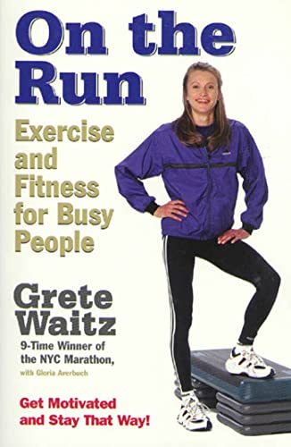 9781579542535: On the Run: Exercise and Fitness for Busy People