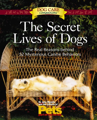 9781579542559: The Secret Lives of Dogs (Dog Care Companions)