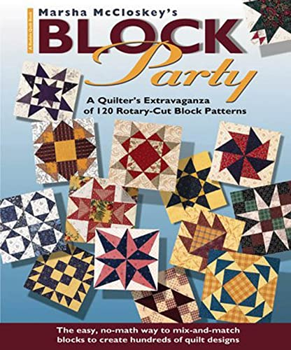 9781579542665: Marsha McCloskey's Block Party: A Quilter's Extravaganza of 120 Rotary-Cut Block Patterns (Rodale Quilt Books)