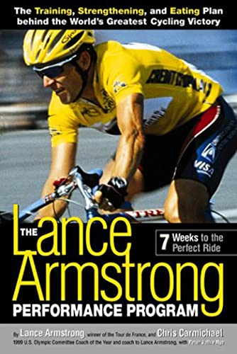 9781579542702: The Lance Armstrong Performance Program: Seven Weeks to the Perfect Ride