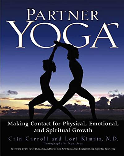 Partner Yoga: Making Contact for Physical, Emotional,: Cain Carroll, Lori