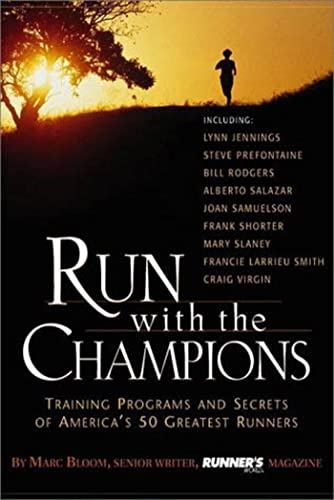 9781579542900: Run with the Champions: Training Programs and Secrets of America's 50 Greatest Runners