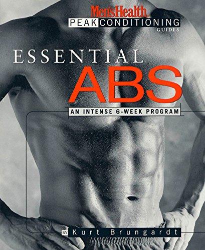 Essential Abs: An Intense 6-Week Program (Men's Health Peak Conditioning Guides): Brungardt, ...