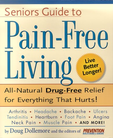 Senior's Guide to Pain-Free Living: A Guide: Dollemore, Doug, The