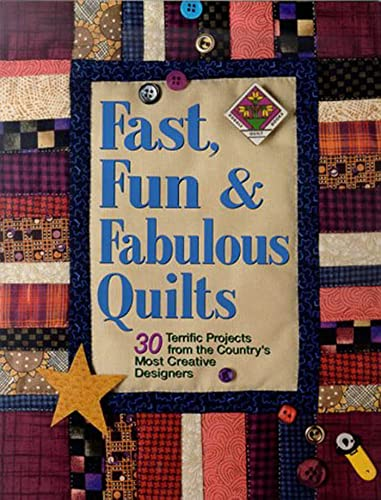 9781579542979: Fast, Fun and Fabulous Quilts: 30 Terrific Projects from the Country's Most Creative Designers