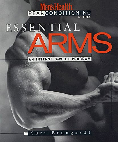 Essential Arms: An Intense 6-Week Program: Brungardt, Kurt