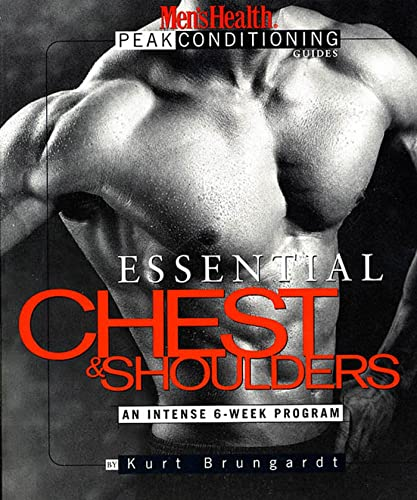 Essential Chest and Shoulders (Men's Health Peak Conditioning Guides): Kurt Brungardt, Lou ...