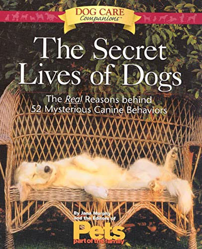 9781579543129: The Secret Lives of Dogs: The Real Reasons Behind 52 Mysterious Canine Behaviors