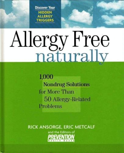 9781579543273: Allergy Free Naturally: 1,000 Nondrug Solutions for More Than 50 Allergy-Related Problems