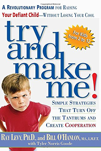 9781579543358: Try and Make Me!: A Revolutionary Program for Raising Your Defiant Child - Without Losing Your Cool