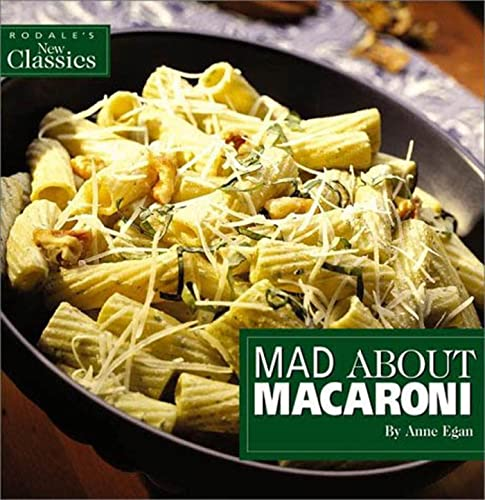 9781579543433: Mad About Macaroni (Rodale's New Classics)