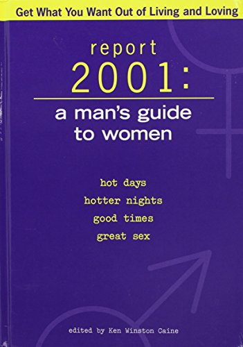 Report 2001: A man's guide to women : hot days, hotter nights, good times, great sex: ANAM