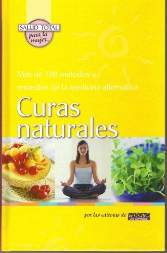 9781579544324: Curas Naturales : Mas De 100 Metodos Y Remedios De La Medicina Alternativa