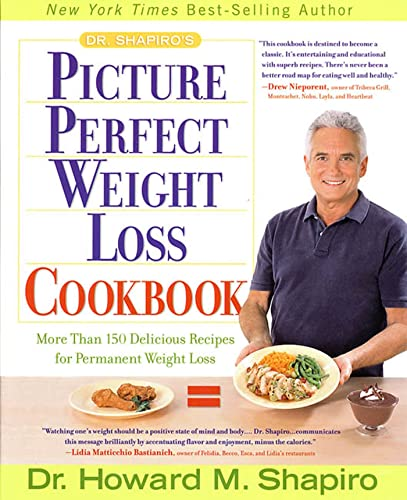 9781579544379: Dr. Shapiro's Picture Perfect Weight Loss Cookbook: More Than 150 Delicious Recipes for Permanent Weight Loss