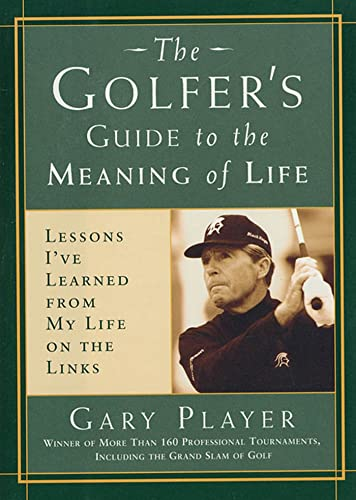 9781579544782: The Golfer's Guide to the Meaning of Life: Lessons I've Learned from My Life on the Links (Guides to the Meaning of Life)