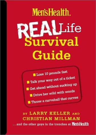 Men'sHealth Real Life Survival Guide: Keller, Larry; Millman, Christian