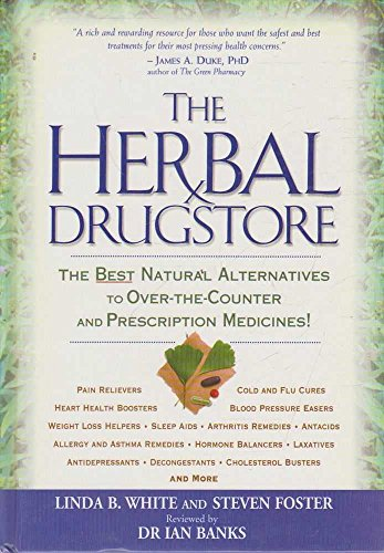 9781579545321: The Herbal Drugstore — The Best Natural Alternatives to Over-The-Counter and Prescription Medicines